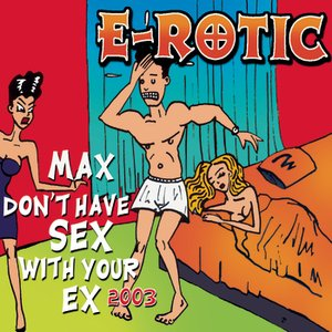 Image for 'Max Don't Have Sex With Your Ex 2003 (Radio Dance Edit)'