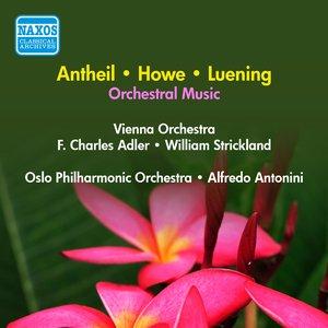 Image for 'Luening, O.: Symphonic Fantasia No. 1 / Antheil, G.: Serenade No. 1 / Howe, M.: Stars / Sand (Adler, Antonini, Strickland) (1957)'
