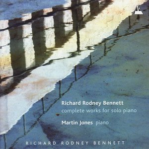 Image for 'Richard Rodney Bennett: Complete Works for Solo Piano'