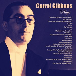 Image for 'Carrol Gibbons Plays'