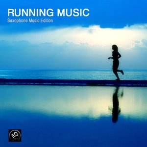 Image for 'Running Music - Saxophone Music Collection - Jogging and Fitness Music, Best Music Playlist for Exercise, Workout, Aerobics, Walking, Cardio, Weight Loss'