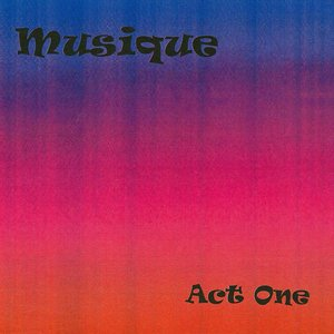 Image for 'Musique: Act One'