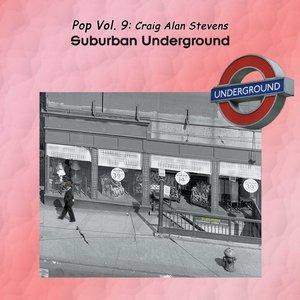 Image for 'Pop Vol. 09: Craig Alan Stevens-Suburban Underground'