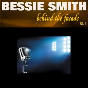 Image for 'Behind the Facade - Bessie Smith, Vol. 2'