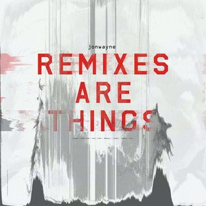 Immagine per 'Remixes Are Things'