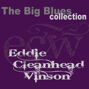 Image for 'Eddie ''Cleanhead'' Vinson (The Big Blues Collection)'