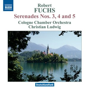 Image for 'Fuchs: Serenades Nos. 3, 4 & 5'