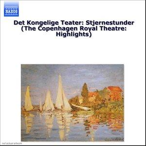 Bild für 'Det Kongelige Teater: Stjernestunder (The Copenhagen Royal Theatre: Highlights)'