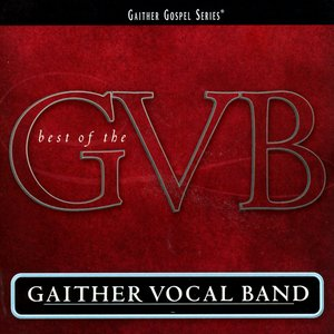 Image for 'The Best Of The Gaither Vocal Band'