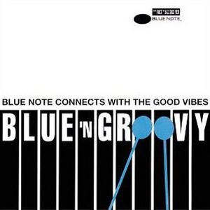 Image for 'Blue 'N Groovy - Blue Note Connects With The Good Vibes'