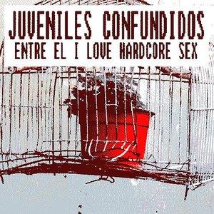 Image for 'Juveniles confundidos entre el I love hardcore sex'