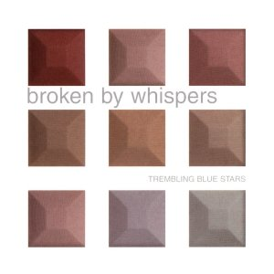 Image for 'Broken by Whispers'