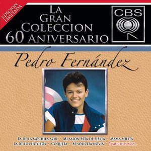 Imagen de 'La Gran Coleccion Del 60 Aniversario CBS - Pedro Fernandez'