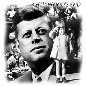 Image for 'Childhood's End (J.F.K. Assassination 50th Anniversary Memorial & Tribute)'