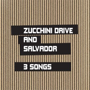 Image for 'ZUCCHINI DRIVE - AND SALVADOR (MOD004)'