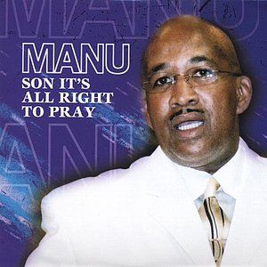 Image for 'Manu ( Son It's All Right To Pray'