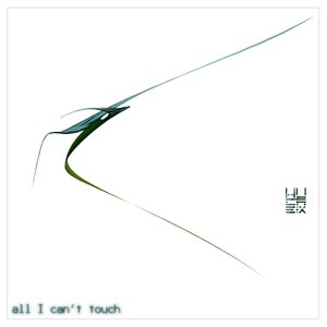 Image for 'All I Can't Touch'