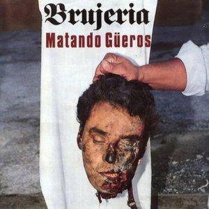 Image for 'Matando Güeros'