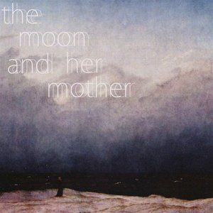 Image for 'The Moon And Her Mother'