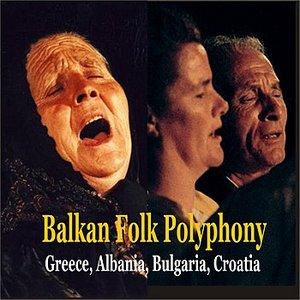 Immagine per 'Balkan Folk Polyphony /Greece, Albania, Bulgaria, Croatia, Slovenia'