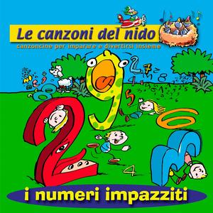 I numeri impazziti (Le canzoni del nido - Canzoncine per imparare e divertirsi insieme)