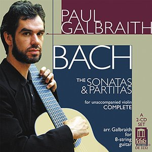 Image for 'J. S. Bach: The Sonatas and Partitas (for violin) Complete - arr. Galbraith for 8-string guitar'