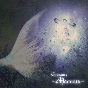 Image for 'Episodes -Merrow-'