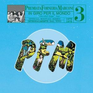 Image for 'PFM 10 Anni Live Vol. 3 1975 - 1976 In Giro Per Il Mondo'