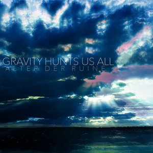 Image for 'Gravity Hunts Us All'