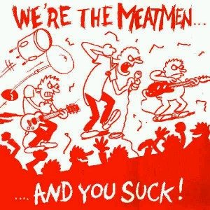 Image for 'We're The Meatmen and You Suck'
