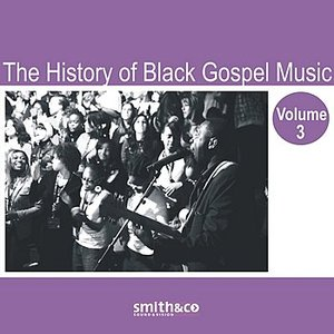 Bild för 'The History of Black Gospel Volume 3'