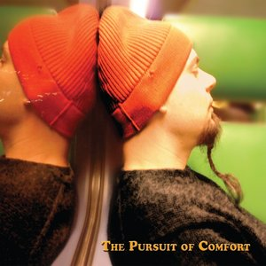 Image for 'The Pursuit of Comfort'