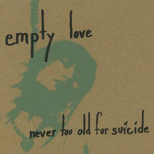Image for 'never too old for suicide'