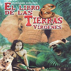 Image for 'Rudyard Kipling: El Libro de las Tierras Vírgenes'