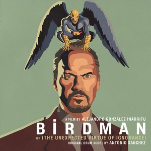 Image for 'Birdman or (The Unexpected Virtue of Ignorance)'