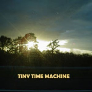 Image for 'Tiny Time Machine'