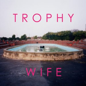 Image for 'Trophy Wife'