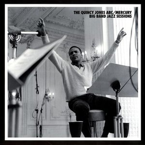 Image for 'The Quincy Jones ABC/Mercury Big Band Jazz Sessions'