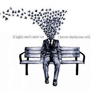 Image for 'If Light Can't Save Us, I Know Darkness Will'