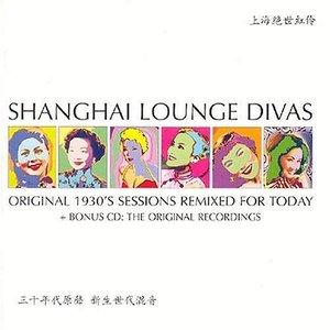 Bild för 'Shanghai Lounge Divas - The Original Recordings'