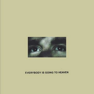 Immagine per 'Everybody Is Going to Heaven'