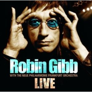 Image for 'Robin Gibb With The Neue Philharmonie Frankfurt Orchestra Live (Live Version)'
