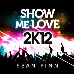 Image for 'Show Me Love 2K12'