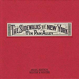 Bild für 'The Sidewalks of New York : Tin Pan Alley'