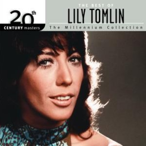Image for 'The Best Of Lily Tomlin 20th Century Masters The Millennium Collection'