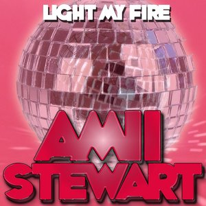 Image for 'Amii Stewart Light My Fire'