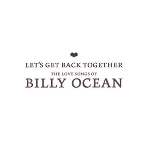 Bild für 'Let's Get Back Together - The Love Songs Of Billy Ocean'
