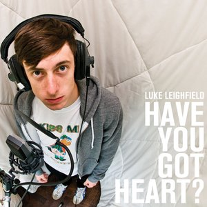 Image for 'Have You Got Heart?'
