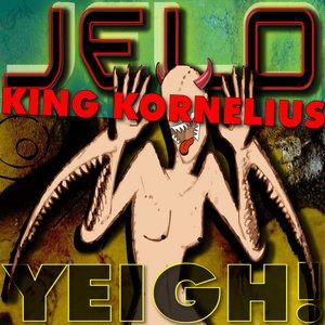 Image pour 'JELO & King Kornelius - Yeigh!'