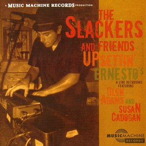 Image pour 'The Slackers And Friends Upsettin' Ernesto's'